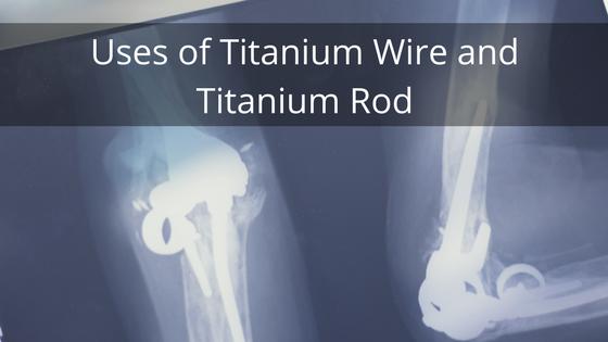 Uses Of Titanium Wire and Titanium Rod - Titek