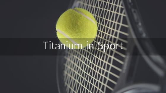 Titanium in Sport